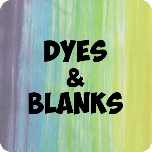 Dyes & Blanks